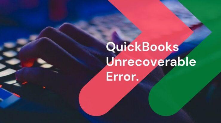 QuickBooks Unrecoverable Error